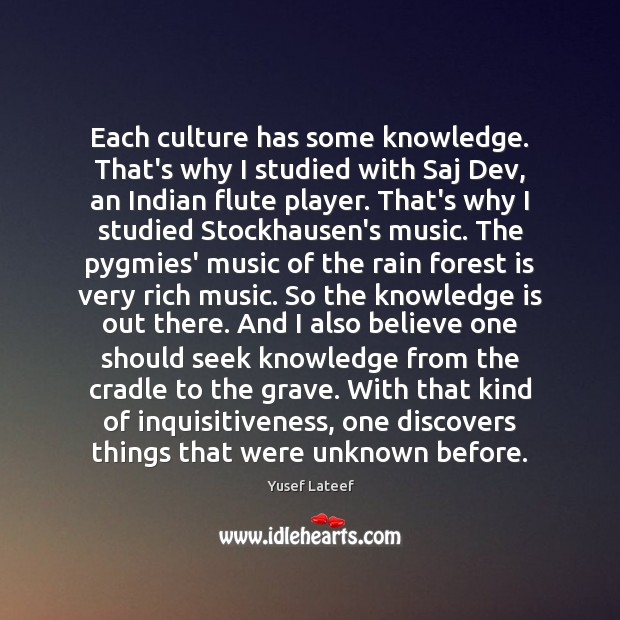 Each culture has some knowledge. That's why I studied with Saj Dev, Image