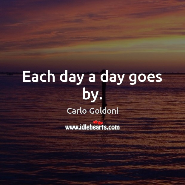 Each day a day goes by. Image