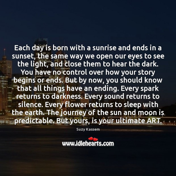 Each day is born with a sunrise and ends in a sunset, Image