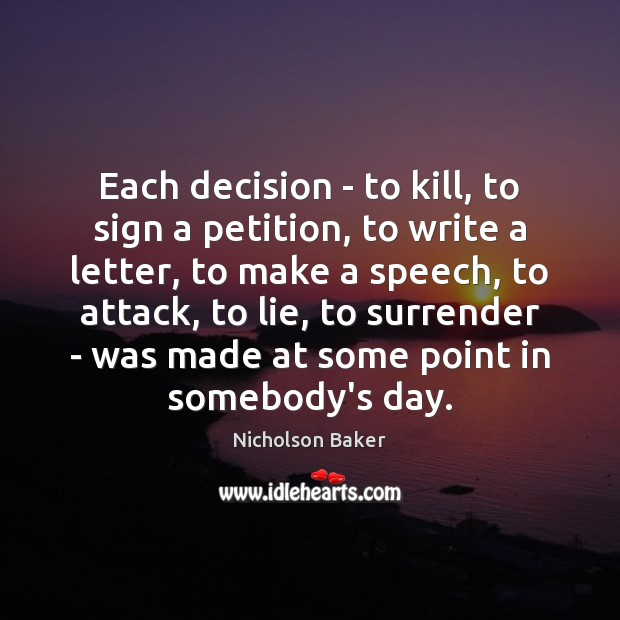 Each decision – to kill, to sign a petition, to write a Image