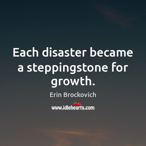 Each disaster became a steppingstone for growth. Image