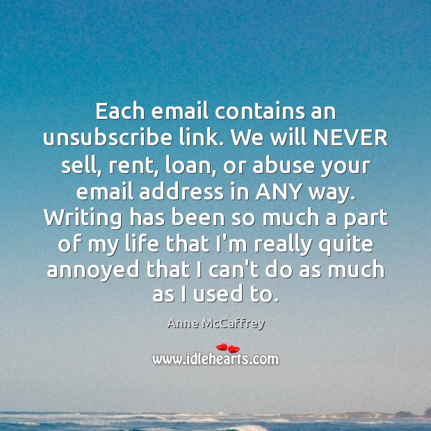 Image, Each email contains an unsubscribe link. We will NEVER sell, rent, loan,