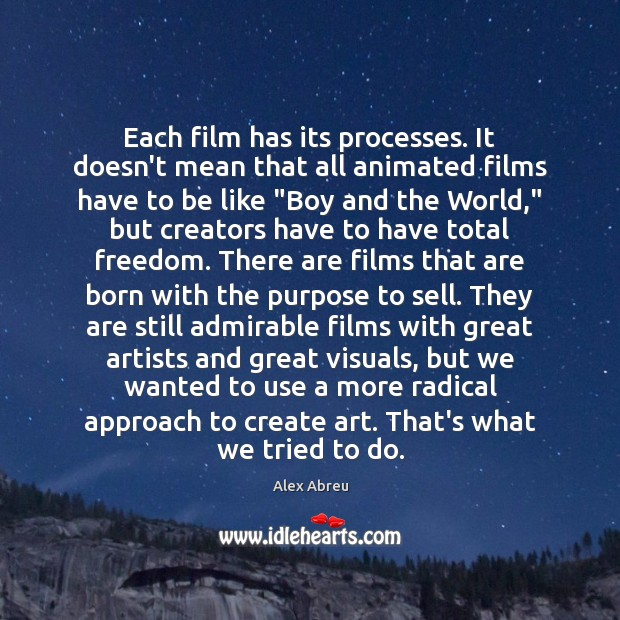 Image, Each film has its processes. It doesn't mean that all animated films