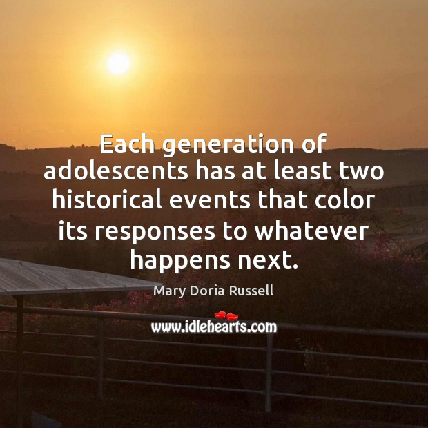 Each generation of adolescents has at least two historical events that color Image