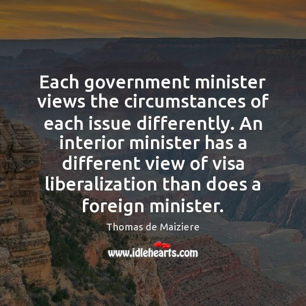 Image, Each government minister views the circumstances of each issue differently. An interior