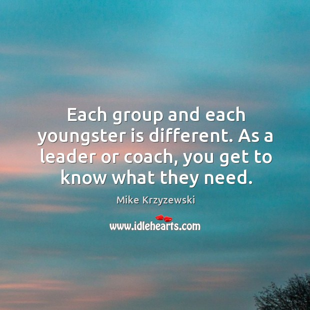Each group and each youngster is different. As a leader or coach, you get to know what they need. Image