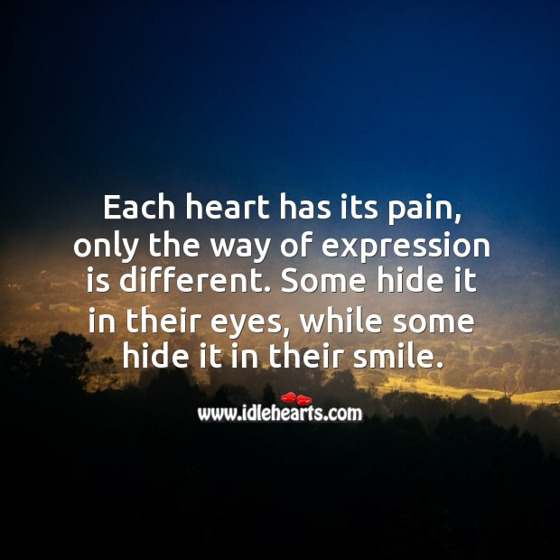Each heart has its pain. Sad Quotes Image