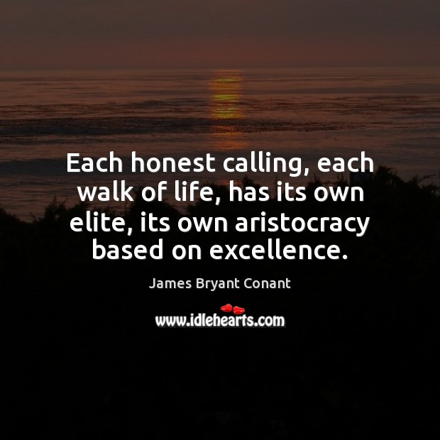 Image, Each honest calling, each walk of life, has its own elite, its
