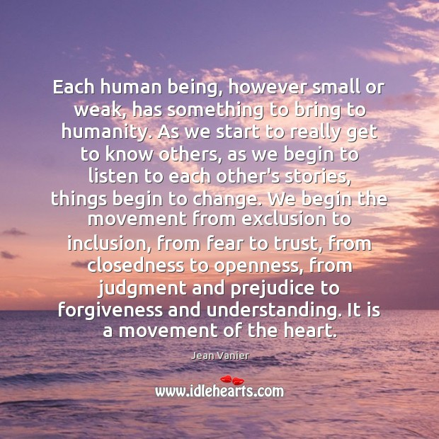 Image, Each human being, however small or weak, has something to bring to