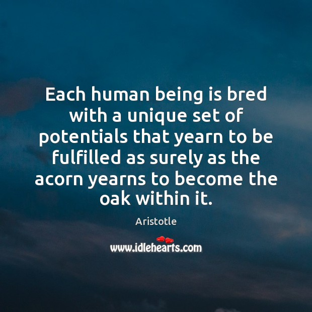 Each human being is bred with a unique set of potentials that Image
