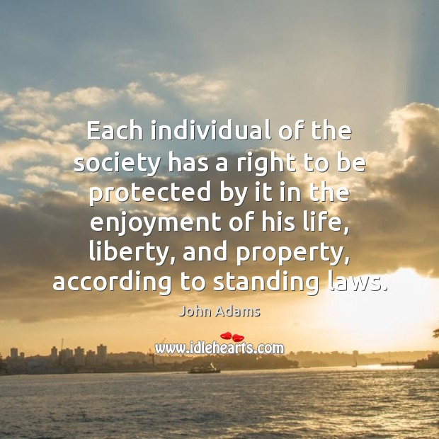 Each individual of the society has a right to be protected by Image