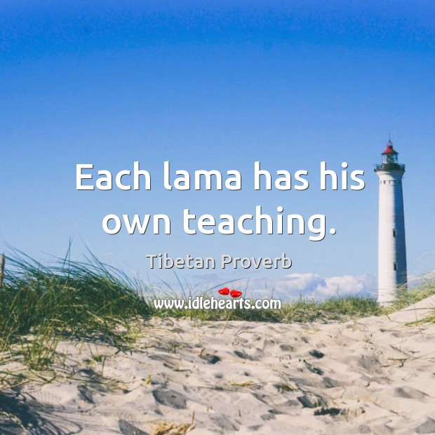 Each lama has his own teaching. Tibetan Proverbs Image
