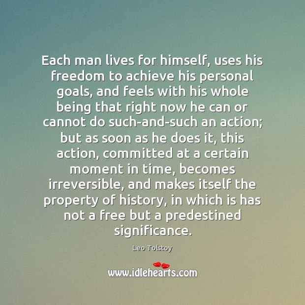 Image, Each man lives for himself, uses his freedom to achieve his personal