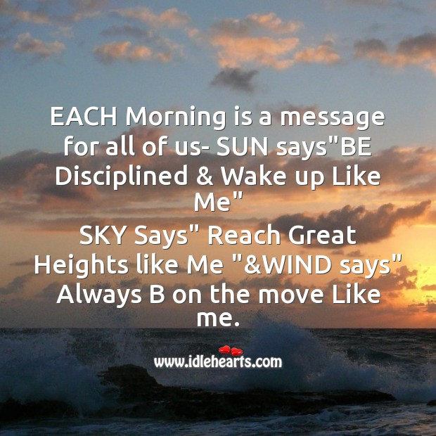 Image, Each morning is a message for all of us-