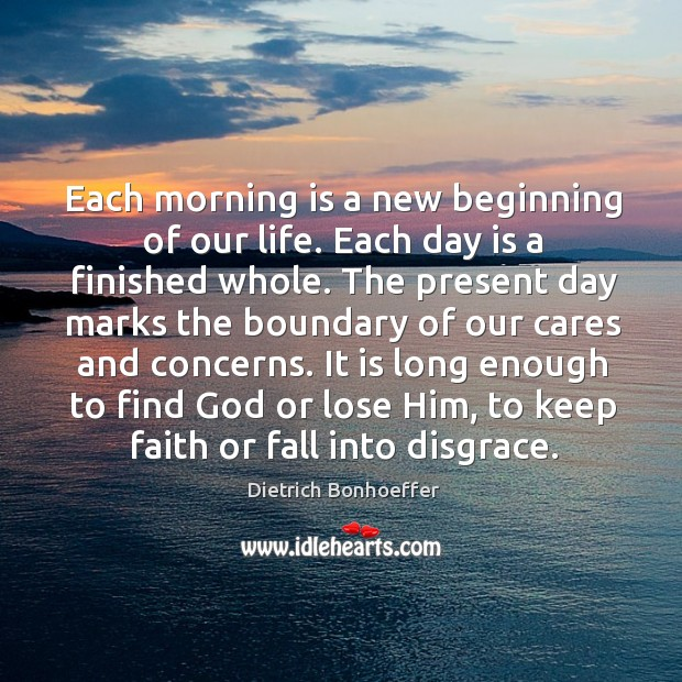 Image, Each morning is a new beginning of our life. Each day is