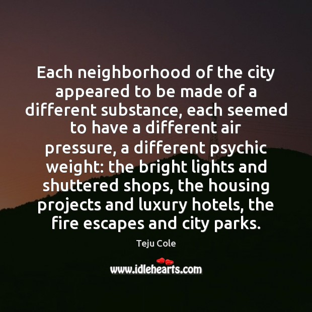 Image, Each neighborhood of the city appeared to be made of a different