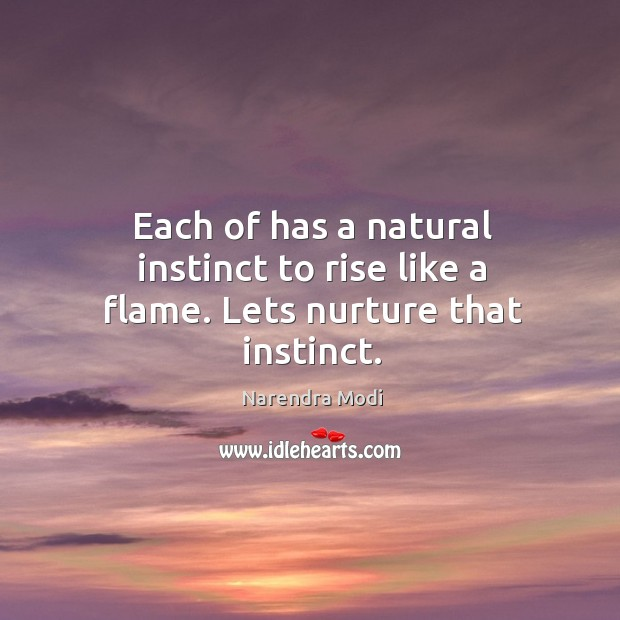 Image, Each of has a natural instinct to rise like a flame.