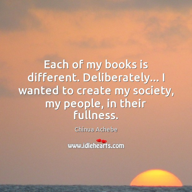 Each of my books is different. Deliberately… I wanted to create my Image