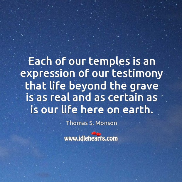 Each of our temples is an expression of our testimony that life Image