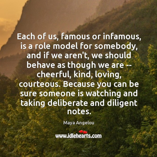 Each of us, famous or infamous, is a role model for somebody, Image