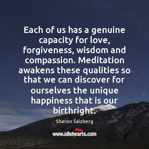 Image, Each of us has a genuine capacity for love, forgiveness, wisdom and