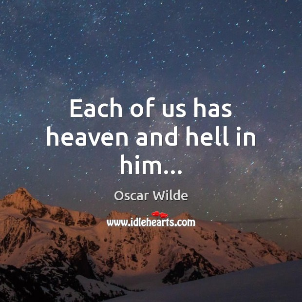 Image, Each of us has heaven and hell in him…