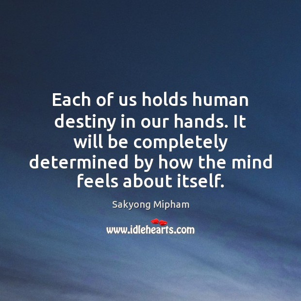 Each of us holds human destiny in our hands. It will be Image