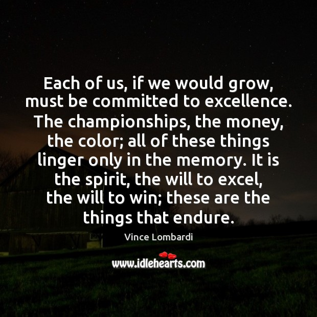 Each of us, if we would grow, must be committed to excellence. Image