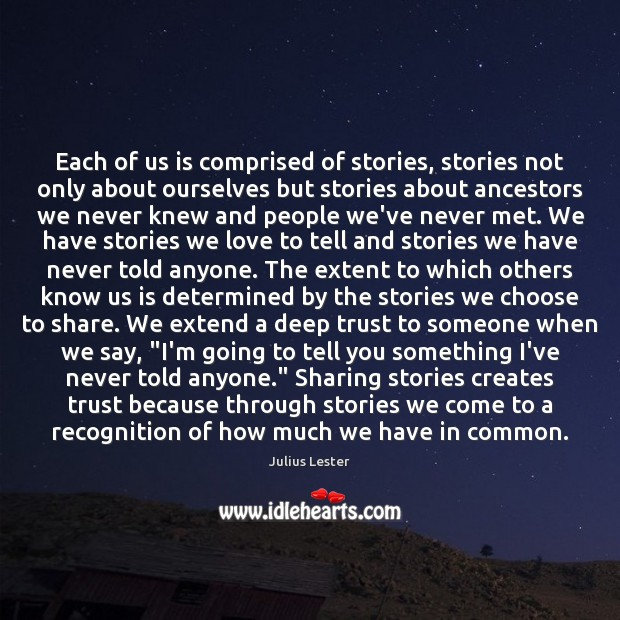 Image, Each of us is comprised of stories, stories not only about ourselves