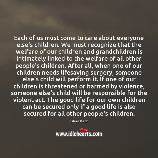 Each of us must come to care about everyone else's children. We Image