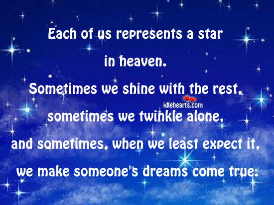 Each Of Us Represents A Star In Heaven.