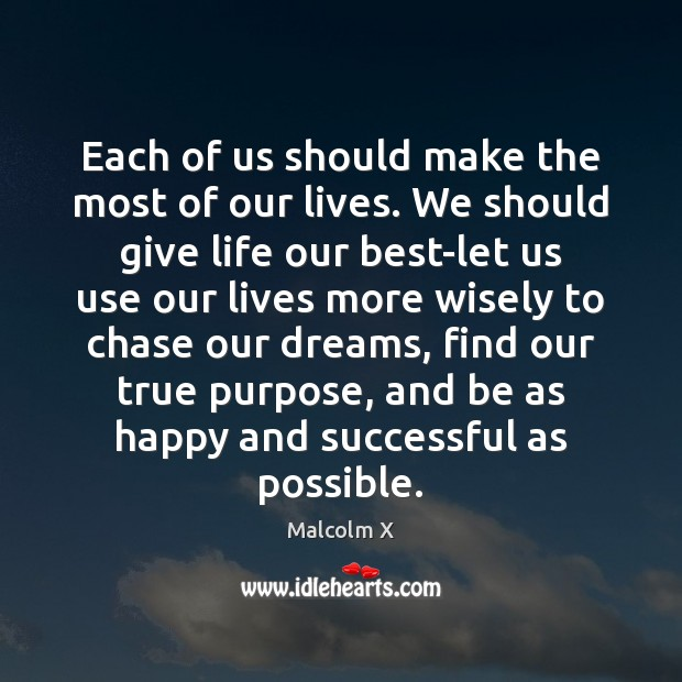 Each of us should make the most of our lives. We should Image