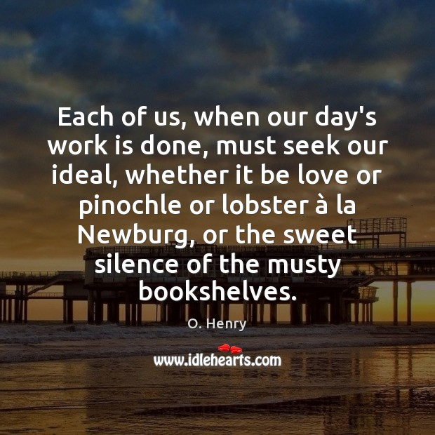 Each of us, when our day's work is done, must seek our Image