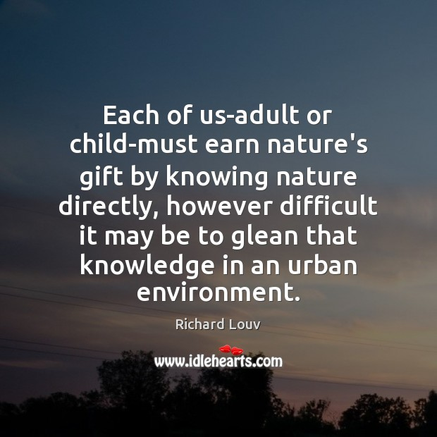 Each of us-adult or child-must earn nature's gift by knowing nature directly, Image