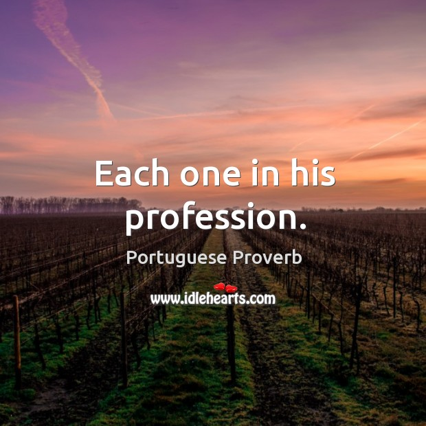 Each one in his profession. Image