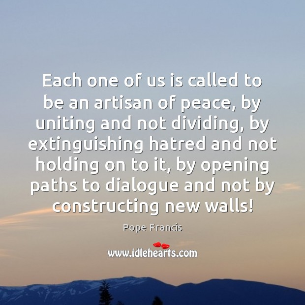 Image, Each one of us is called to be an artisan of peace,