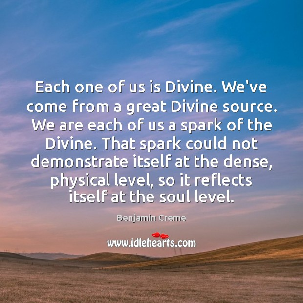 Image, Each one of us is Divine. We've come from a great Divine