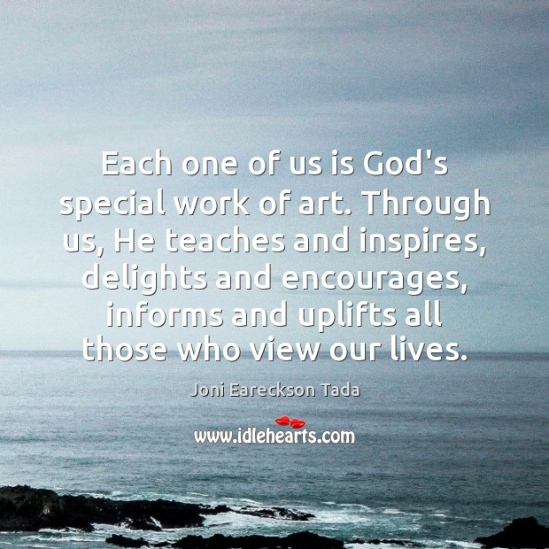 Each one of us is God's special work of art. Through us, Image
