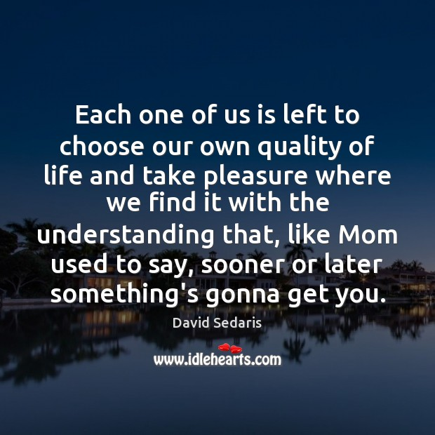 david sedaris own See photos and articles about david sedaris on facebook get the latest news, videos, updates and more he explores both his relationship with his own father.