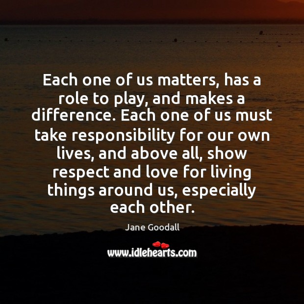 Image, Each one of us matters, has a role to play, and makes