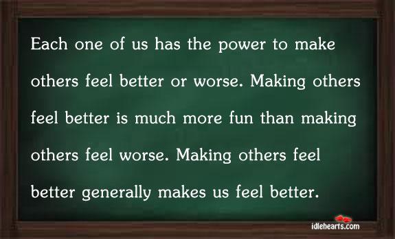 Better, Feel, Fun, Life, Power, Worse