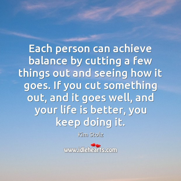 Each person can achieve balance by cutting a few things out and Image