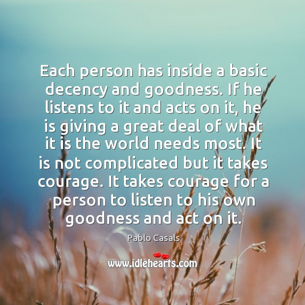 Each person has inside a basic decency and goodness. Image