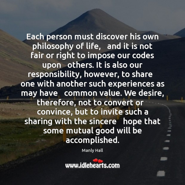 Each person must discover his own philosophy of life,   and it is Image