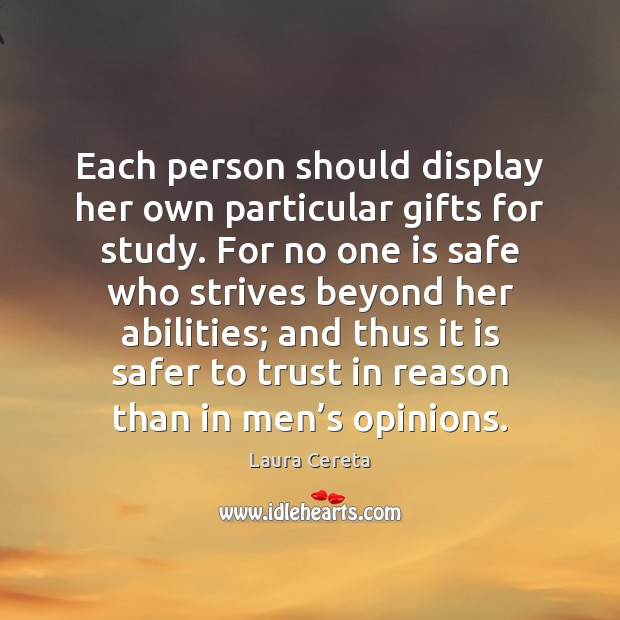 Image, Each person should display her own particular gifts for study. For no