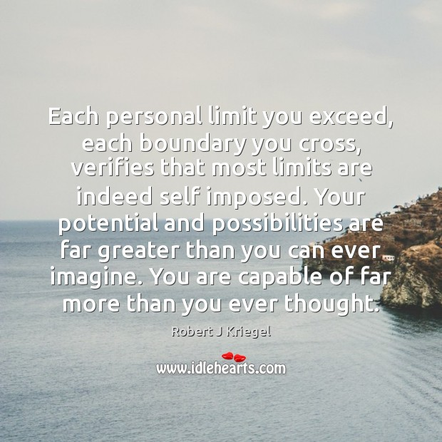 Each personal limit you exceed, each boundary you cross, verifies that most Image