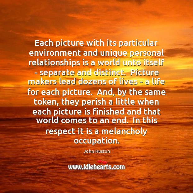 Each picture with its particular environment and unique personal relationships is a Environment Quotes Image