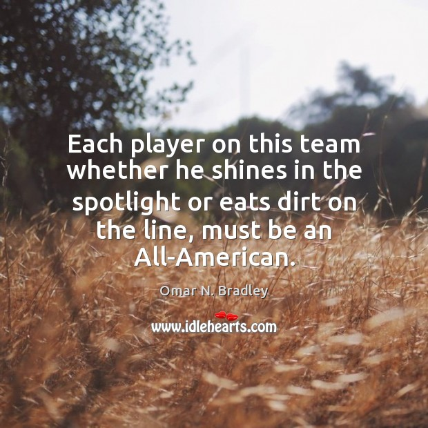 Image, Each player on this team whether he shines in the spotlight or