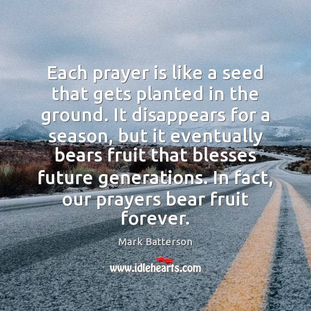 Image, Each prayer is like a seed that gets planted in the ground.
