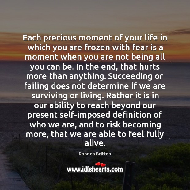 Image, Each precious moment of your life in which you are frozen with